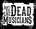Don't You Like Dead Musicians image