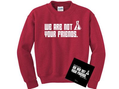 The Exaltics -  We are not your friends  Sweatshirt - (Cardinal Red) + EXCLUSIVE EXALTICS MIX CD main photo