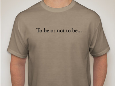 To be or not to be . . . Even in L.A. (Free Shipping) — Purchase of this merchandise will help fund the creation of future American stories. main photo