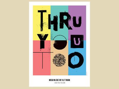 Kutiman - Thru You Too Print (Art by Dekel Hevroni // Limited Edition) main photo