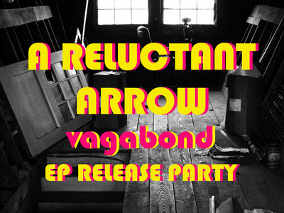 A Reluctant Arrow - Vagabond EP Release main photo