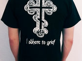 """I adhere to grief"" T-shirt photo"