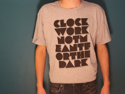 "(SALE) Clockwork ""Not Meant For The Dark"" Tee - Gray main photo"