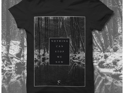 Nothing Can Stop Me Now T-Shirt main photo