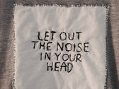 LET OUT THE NOISE IN YOUR HEAD tee photo