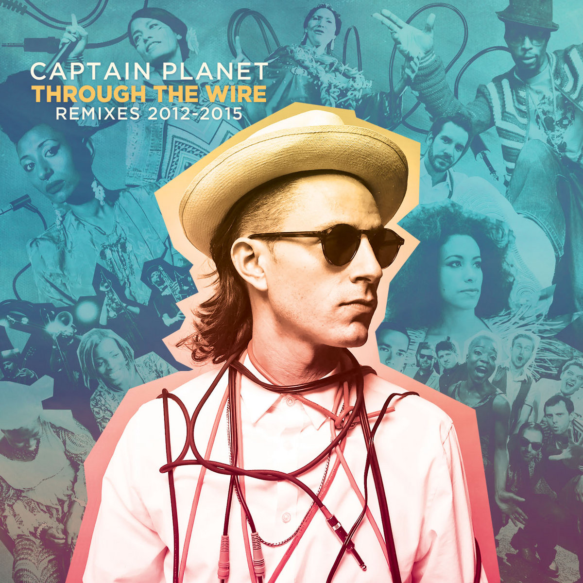 Through The Wire: Remixes 2012-2015 | Captain Planet