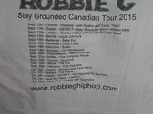 Robbie G Stay Grounded Canadian Tour T-Shirt photo