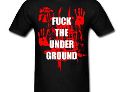 Fuck the Underground T-shirt main photo