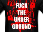 Fuck the Underground T-shirt photo