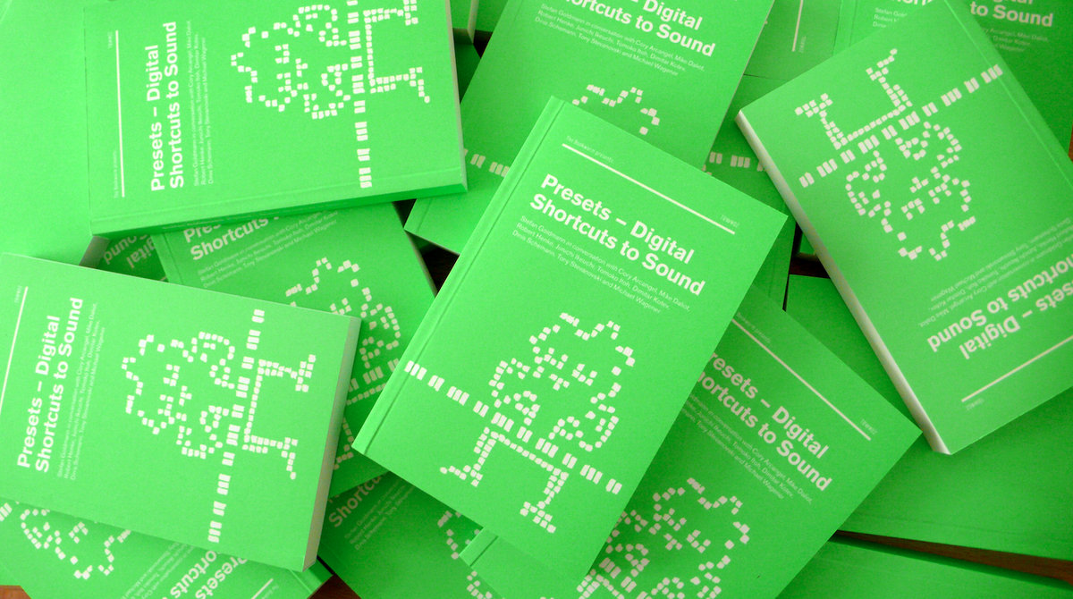 Presets - Digital Shortcuts To Sound (BOOK) | Stefan Goldmann