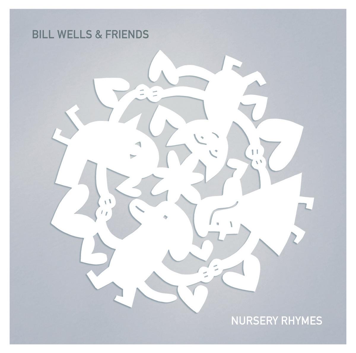 Bill Wells Friends Nursery Rhymes Bill Wells Friends