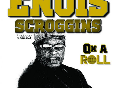 Enois Scroggins - On a roll (CD Album) main photo