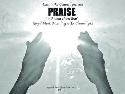 Joaquin Joe Claussell Presents Praise Part Three - LIMITED EDITION CD main photo