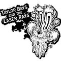 Taylor Bays and the Laser Rays image