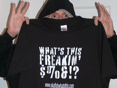 WHAT'S THIS FREAKIN' $%&!? T-Shirt Limited Edition Promo main photo