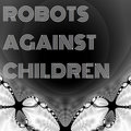 Robots Against Children image