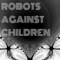 Robots Against Children image