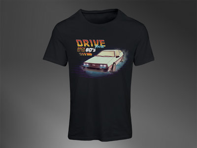 Drive Radio Back To the 80's T shirt main photo