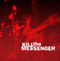 Kill The Messenger image