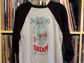 Live by the dream Die by the dream - raglan photo