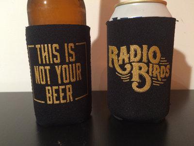 "Radio Birds Koozie ""This is Not Your Beer"" main photo"