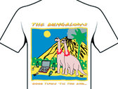 The Bungalows - 'Good Times til the End', white t-shirt photo