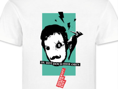"Shirt - ""DU BIST DOCH HIER OBEN"" main photo"