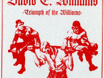 TRIUMPH OF THE WILLIAMS – THE LOST COPIES! (4-song 7 inch Vinyl), 1995 main photo