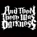 And Then There Was Darkness image