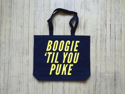 """BOOGIE 'TIL YOU PUKE"" Tote main photo"