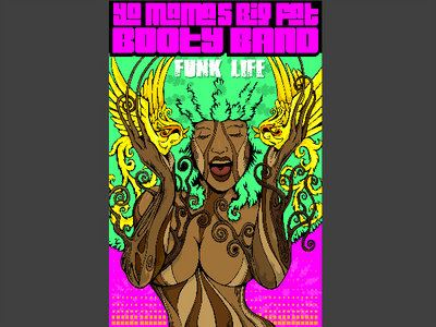 Yo Mama's Big Fat Booty Band - Funk Life Poster main photo