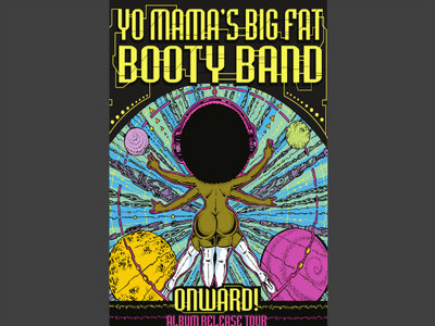 Yo Mama's Big Fat Booty Band - ONWARD! Poster main photo