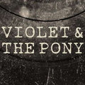 Violet & The Pony image