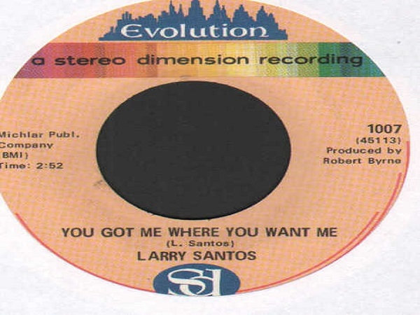 Larry Santos - You Got Me Where You Want Me / Tomorow Without Love