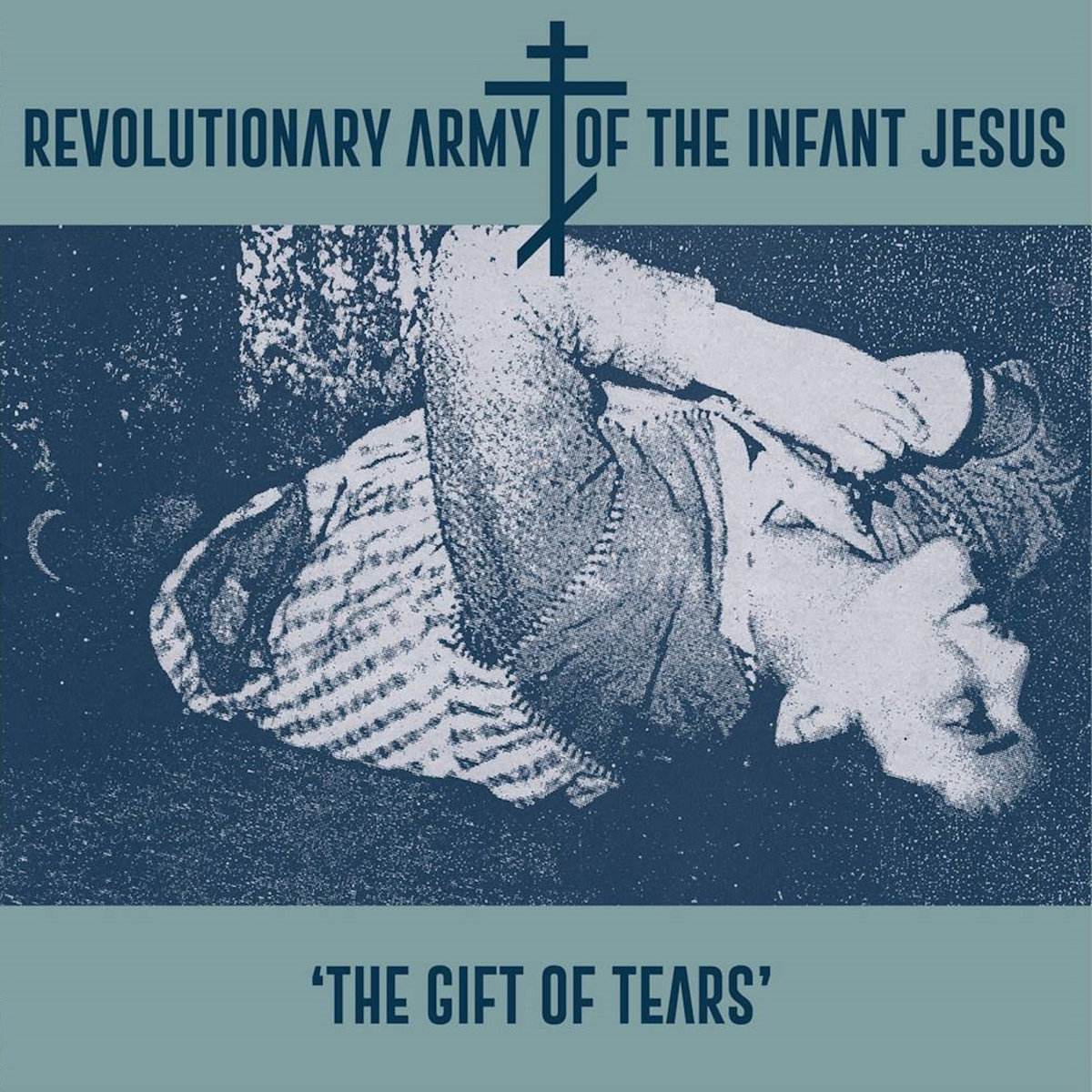 The Gift of Tears | Revolutionary Army of the Infant Jesus