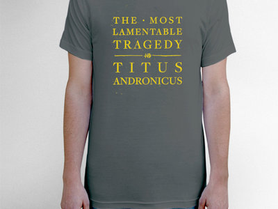 Titus Andronicus The Most Lamentable Tragedy T-Shirt main photo
