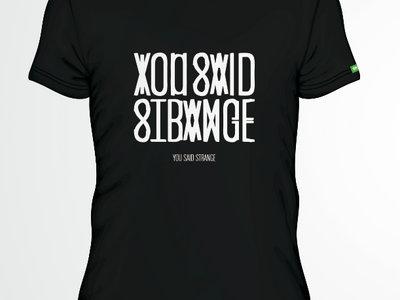 T-shirt You Said Strange main photo