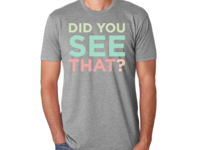 DID YOU SEE THAT? // MALE // WORLDWIDE SHIPPING! main photo