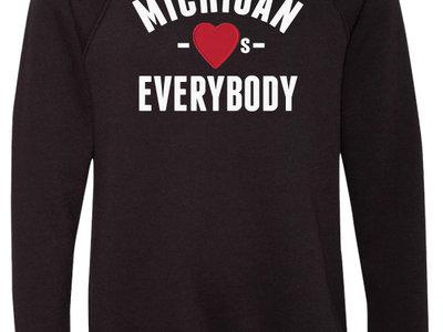 """Michigan Love"" Crew Sweatshirt + ""Be You"" Exclusive Song Download main photo"