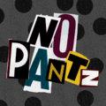 NO PANTZ image
