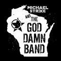 Michael Str!ke and The God Damn Band image