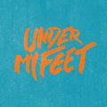 Under My Feet image
