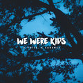 We Were Kids image