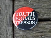 Truth Equals Treason button badge (red/black with logo) photo