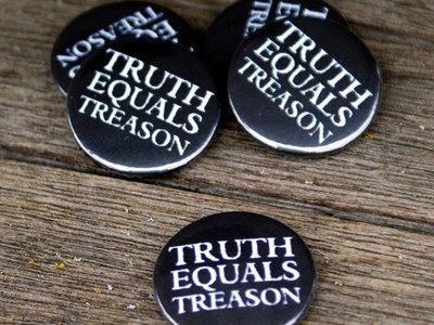 Truth Equals Treason button badge (black with logo) main photo