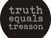 Truth Equals Treason button badge (black with grey logo) photo