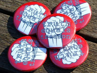 Truth Equals Treason button badge (red with white/grey fist logo) main photo