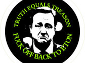 Truth Equals Treason button badge (Cameron 'Fuck Off Back To Eton' design) photo