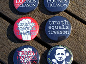 Set of six Truth Equals Treason button badges photo