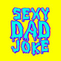 Sexy Dad Joke image